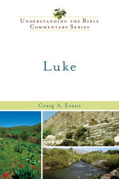 Luke (Understanding the Bible Commentary Series) by Craig A. Evans