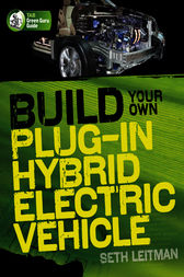 Build Your Own Plug-In Hybrid Electric Vehicle by Seth Leitman