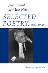 Selected Poetry, 1937–1990 by João Cabral de Melo Neto