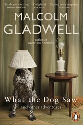 malcolm gladwell what the dog saw essays Written by malcolm gladwell, narrated by malcolm gladwell download the app and start listening to what the dog saw today - free with a 30 day trial keep your audiobook forever, even if you.