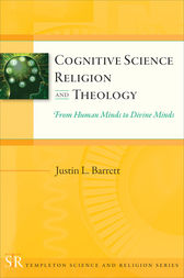 Cognitive Science, Religion, and Theology by Justin L. Barrett