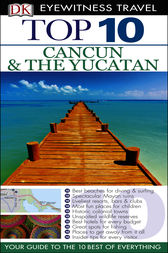DK Eyewitness Top 10 Travel Guide: Cancun & The Yucatan by Nick Rider