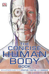 The Concise Human Body Book by Dorling Kindersley Ltd