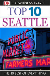 DK Eyewitness Top 10 Travel Guide: Seattle by DK