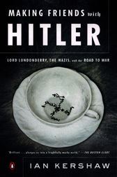 Making Friends with Hitler by Ian Kershaw