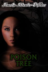 Poison Tree by Amelia Atwater-Rhodes