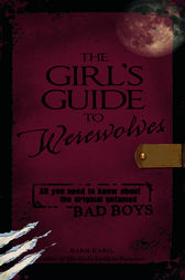 The Girl's Guide to Werewolves by Barb Karg