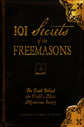 101 Secrets of the Freemasons by Barb Karg