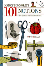 Nancy's Favorite 101 Notions by Nancy Zieman