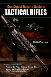 Gun Digest Buyer's Guide to Tactical Rifles by Phillip Peterson