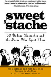 Sweet 'Stache by Jon Chattman