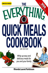 The Everything Quick Meals Cookbook by Rhonda Lauret Parkinson