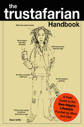 The Trustafarian Handbook by Brian Griffin