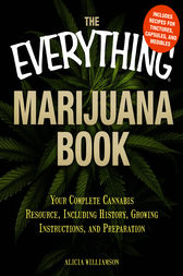 The Everything Marijuana Book by Alicia Williamson