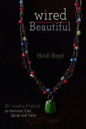Wired Beautiful by Heidi Boyd