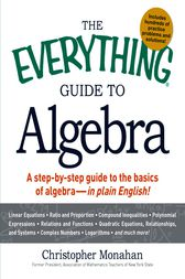 The Everything Guide to Algebra by Christopher Monahan