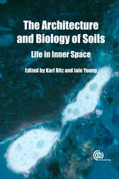 The Architecture and Biology of Soils by Karl Ritz