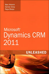 Microsoft Dynamics CRM 2011 Unleashed by Marc J. Wolenik