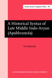 A Historical Syntax of Late Middle Indo-Aryan (Apabhraṃśa) by Vit Bubenik