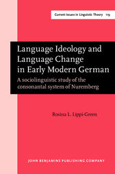 Language Ideology and Language Change in Early Modern German by Rosina L. Lippi-Green