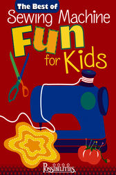 The Best of Sewing Machine Fun For Kids by Lynda Milligan