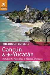 The Rough Guide to Cancun and the Yucatan