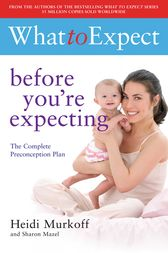 What to Expect: Before You're Expecting by Sharon Mazel