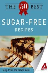 The 50 Best Sugar-Free Recipes by Editors of Adams Media