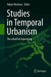 Studies in Temporal Urbanism by Fabian Neuhaus