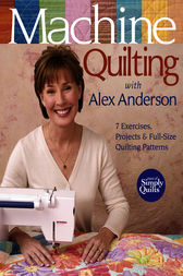 Machine Quilting With Alex Anderson by Alex Anderson