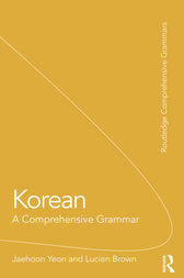 Korean: A Comprehensive Grammar by Jaehoon Yeon