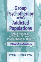 Group Psychotherapy with Addicted Populations by Phillip J Flores
