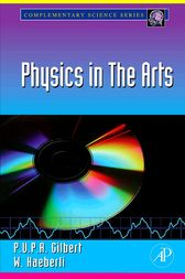 Physics in the Arts by P.U.P.A. Gilbert