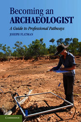 Becoming an Archaeologist by Joe Flatman