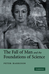 The Fall of Man and the Foundations of Science by Peter Harrison