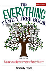 The Everything Family Tree Book by Kimberly Powell