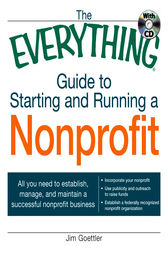 The Everything Guide to Starting and Running a Nonprofit by Jim Goettler