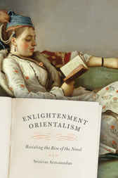Enlightenment Orientalism by Srinivas Aravamudan