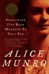 Something I've Been Meaning to Tell You by Alice Munro
