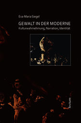 Gewalt in der Moderne by Eva M Siegel