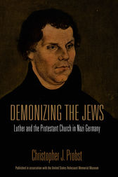 Demonizing the Jews by Christopher J. Probst
