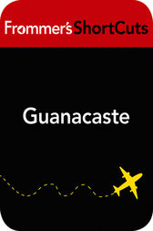 Guanacaste, Costa Rica: Frommer's ShortCuts by Frommer's ShortCuts