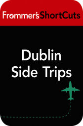 Dublin Side Trips, Ireland by Frommer's ShortCuts