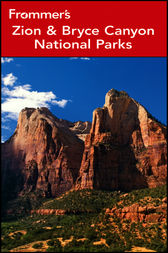 Frommer's® Zion and Bryce Canyon National Parks by Don Laine