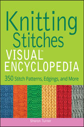 Knitting Stitches VISUAL Encyclopedia by Sharon Turner
