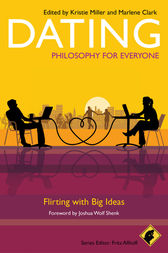 Dating - Philosophy for Everyone by Fritz Allhoff