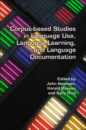 Corpus-based Studies in Language Use, Language Learning, and Language Documentation. by John Newman