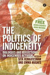 The Politics of Indigeneity by Sita Venkateswar