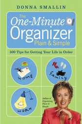 The One-Minute Organizer Plain & Simple by Donna Smallin