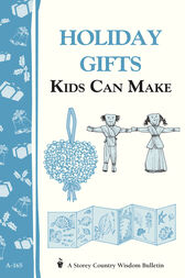 Holiday Gifts Kids Can Make by Storey Publishing